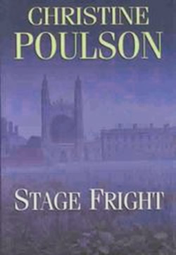 Stage Fright: A Cassandra James in Cambridge Mystery by Christine Poulson